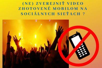 (Ne)Zverejniť video zhotovené mobilom na sociálnych sieťach ?